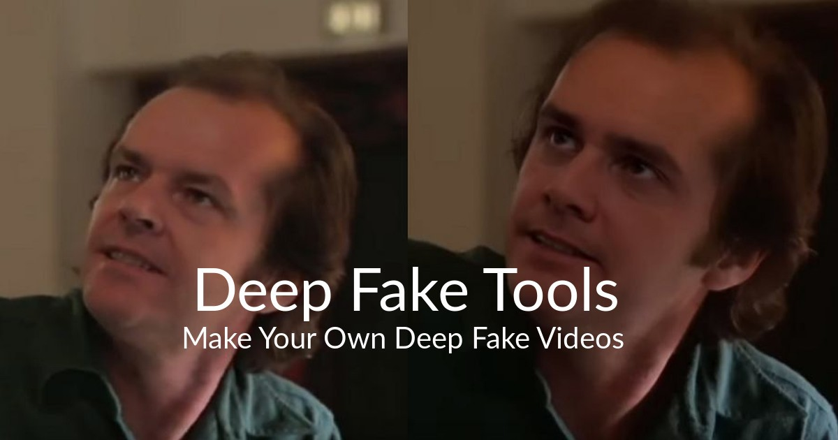 Deep Fake Tools - Make Your Own Deep Fake Videos